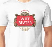 Wife Beater Unisex T-Shirt