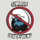 Charlie Don't Smurf by Teaflax
