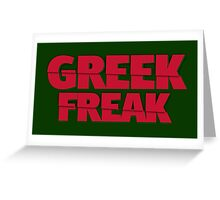 Greek Freak Greeting Card