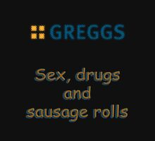 sex drugs and sausage rolls  T-Shirt