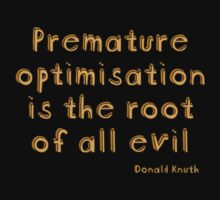Premature optimization is the root of all evil - Donald Knuth Kids Clothes