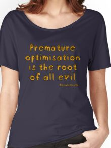 Premature optimization is the root of all evil - Donald Knuth Women's Relaxed Fit T-Shirt