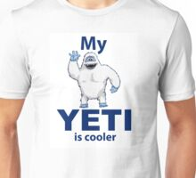 My Yeti is cooler Unisex T-Shirt