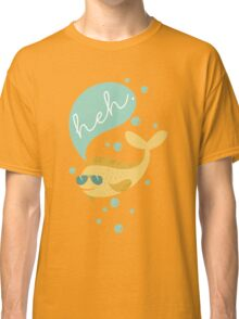 Funny aviator sunglasses heh bubble fish  Classic T-Shirt