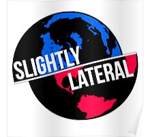 Slighty Lateral World Poster