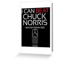 Beat Chuck Norris with Nokia 3310 white red Greeting Card