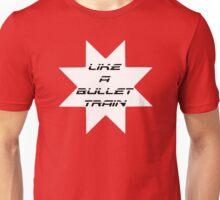 Like A Bullet Train Unisex T-Shirt