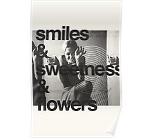 Smiles, Sweetness & Flowers Poster
