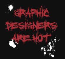 Graphic Designers are hot by DesignStrangler