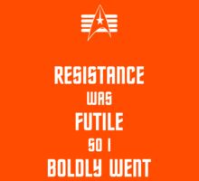 Resistance Was Futile So I Boldly Went (Baby Onesie) Kids Tee