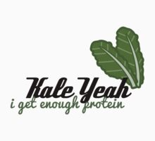 {Veg-Friendly T-Shirt} - Kale Yeah I Get Enough Protein by Kristina Balaam