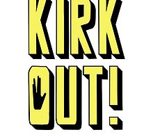 KIRK OUT! by CarolStephanie