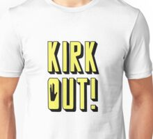 KIRK OUT! Unisex T-Shirt