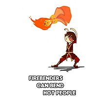 Fire Benders can Bend hot People (with text) Photographic Print