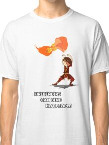 Fire Benders can Bend hot People (with text) Classic T-Shirt