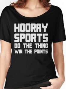 Hooray sports do the thing win the points Funny Geek Nerd Women's Relaxed Fit T-Shirt