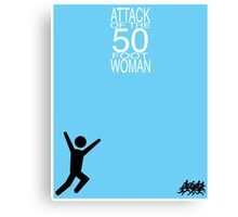 Attack of the 50 Foot Woman Canvas Print