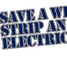 save a wire strip an electrician by teeshoppy