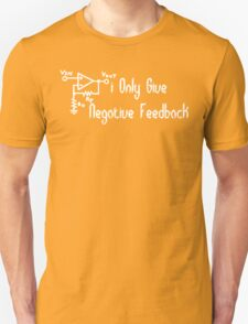 I only give negative feedback Funny Geek Nerd Unisex T-Shirt
