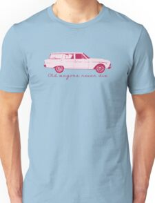 Old wagons never die Unisex T-Shirt