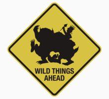 Wild Things Ahead by Phoenix-Appeal