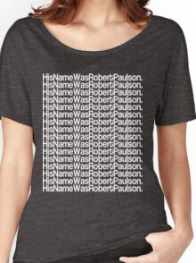 His Name Was Robert Paulson Women's Relaxed Fit T-Shirt