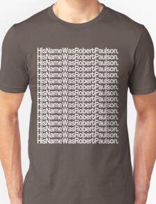 His Name Was Robert Paulson T-Shirt