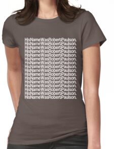 His Name Was Robert Paulson Womens Fitted T-Shirt