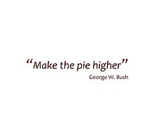 Make the pie higher (Jaw-dropping Bushisms) by gshapley