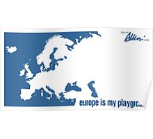 Europe is our playground (Blue) Poster