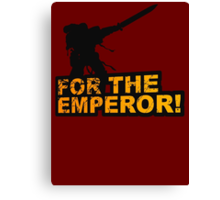 FOR THE EMPEROR! Canvas Print