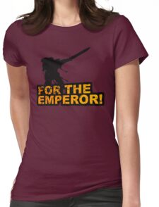 FOR THE EMPEROR! Womens Fitted T-Shirt