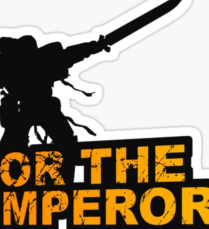 FOR THE EMPEROR! Sticker