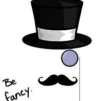 Be Fancy by meajos