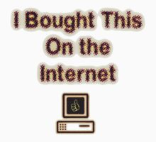 I Bought This On The Internet by Vince Fitter