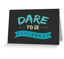 Dare To Be Different Greeting Card