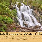 Melbourne's Waterfalls - 314 Waterfalls within 100km of Melbourne, Volume Three - Eastern Waterfalls by Travis Easton