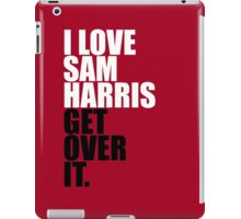 I love Sam Harris iPad Case/Skin