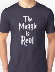 The muggle is real Unisex T-Shirt