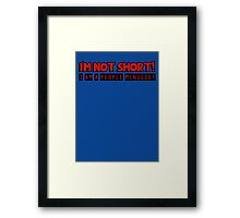 I am not short, I am a people mcnugget Framed Print