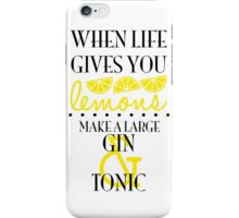 When Life Gives You Lemons... iPhone Case/Skin
