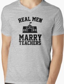 Real men marry teachers Mens V-Neck T-Shirt