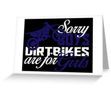 sorry boys dirtbikes are for girls Greeting Card