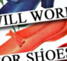 Will Work for Shoes Sticker