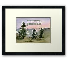 Heavenly Help -  Psalm 121:1-2 Framed Print