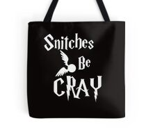 Snitches be cray - Golden Snitch Potter Tote Bag