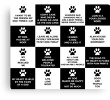 Dog Lover's Slogans and Sayings Canvas Print