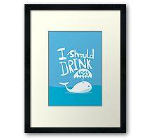 I should drink less Framed Print