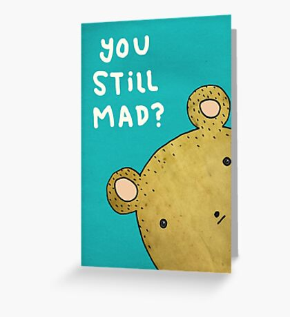 You Still Mad? Greeting Card