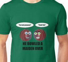 He Bowled A Maiden Over! Unisex T-Shirt